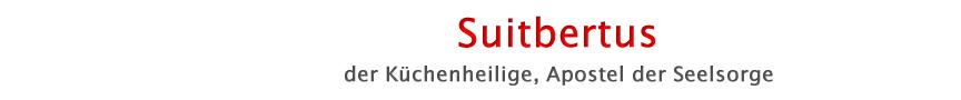 Suitbertus Jahr - Düsseldorf 2013 - Anlässlich des 1300. Todestages am 01.03.2013